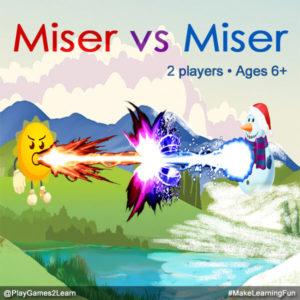 PlayGames2Learn.com - Miser vs Miser