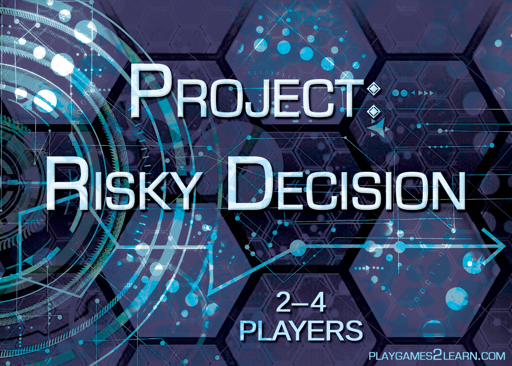 PlayGames2Learn.com - Project: Risky Decision